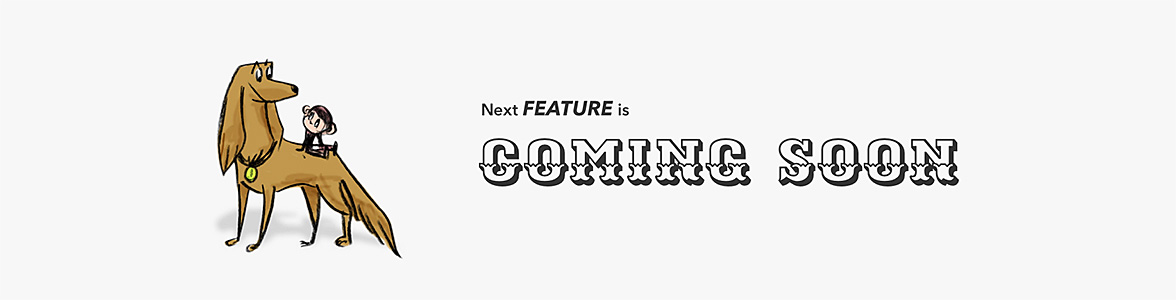 Next FEATURE is COMING SOON