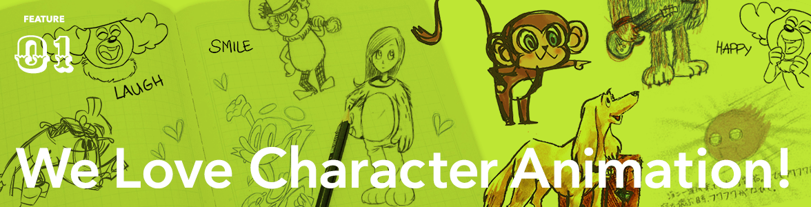 We Love Character Animation!